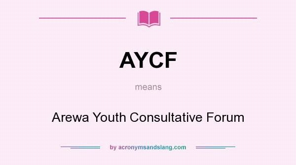AYCF means - Arewa Youth Consultative Forum
